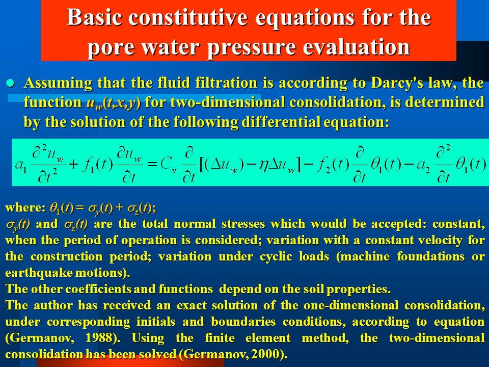 Basic constitutive equations for the pore water pressure evaluation Assuming that the fluid filtration is according to Darcy's law, the function u w (