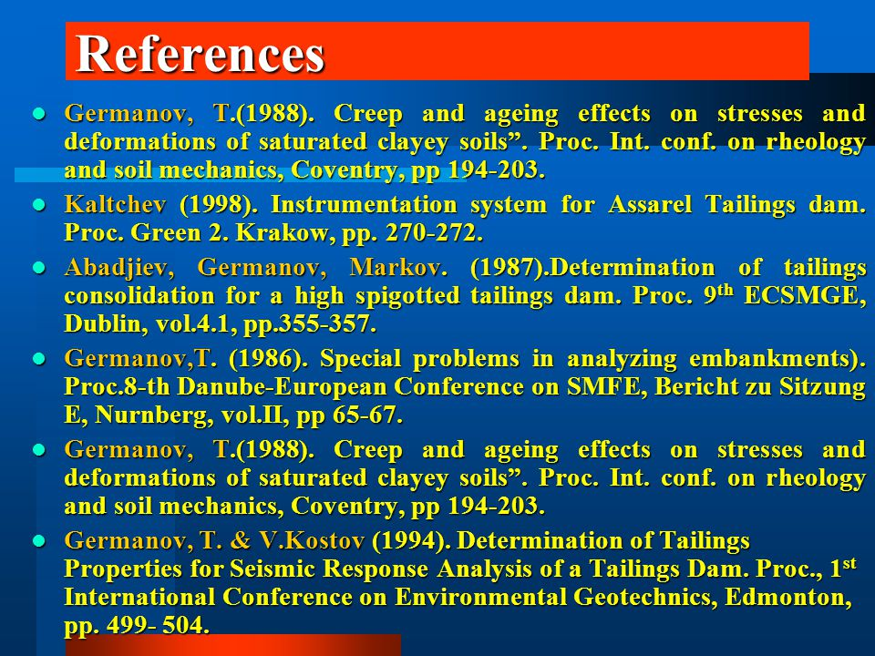 """References Germanov, T.(1988). Creep and ageing effects on stresses and deformations of saturated clayey soils"""". Proc. Int. conf. on rheology and soil"""