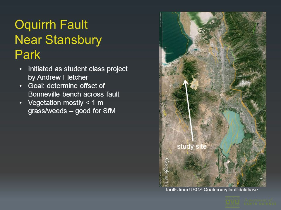 Oquirrh Fault Near Stansbury Park Initiated as student class project by Andrew Fletcher Goal: determine offset of Bonneville bench across fault Vegeta