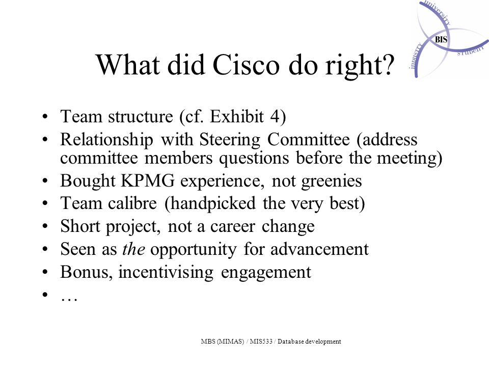 MBS (MIMAS) / MIS533 / Database development What did Cisco do right.