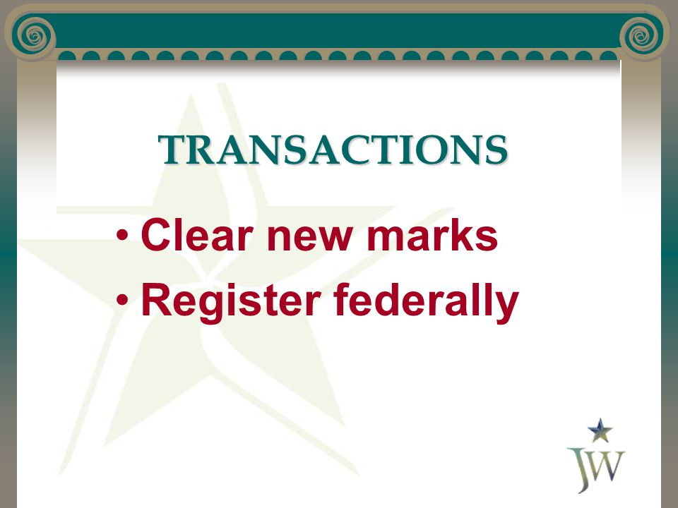 TRANSACTIONS Clear new marks Register federally