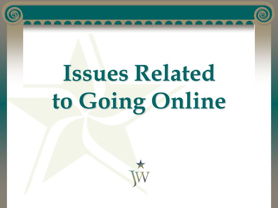 Issues Related to Going Online