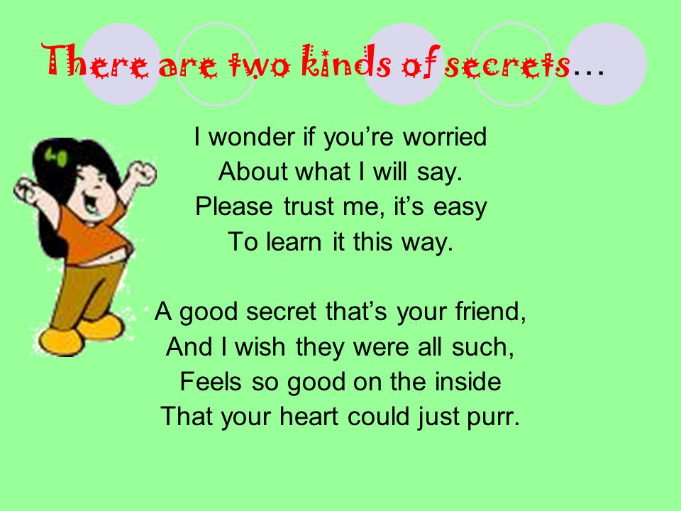 There are two kinds of secrets … I wonder if you're worried About what I will say.