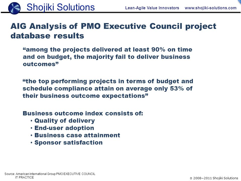 """Lean-Agile Value Innovators www.shojiki-solutions.com  2008~2011 Shojiki Solutions AIG Analysis of PMO Executive Council project database results """"am"""