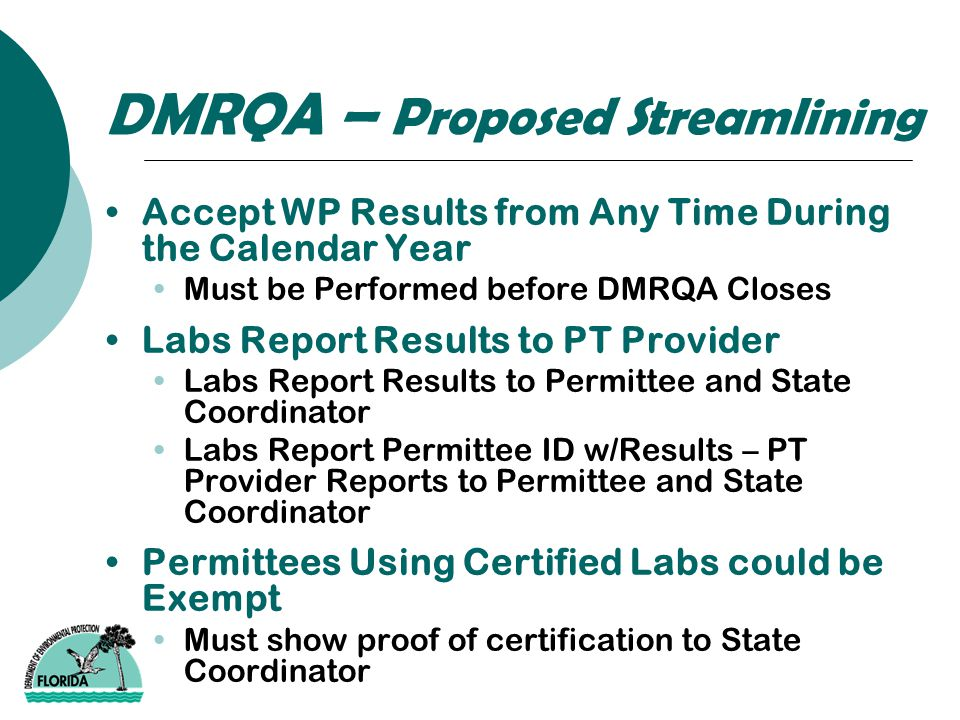 DMRQA – Proposed Streamlining Accept WP Results from Any Time During the Calendar Year Must be Performed before DMRQA Closes Labs Report Results to PT