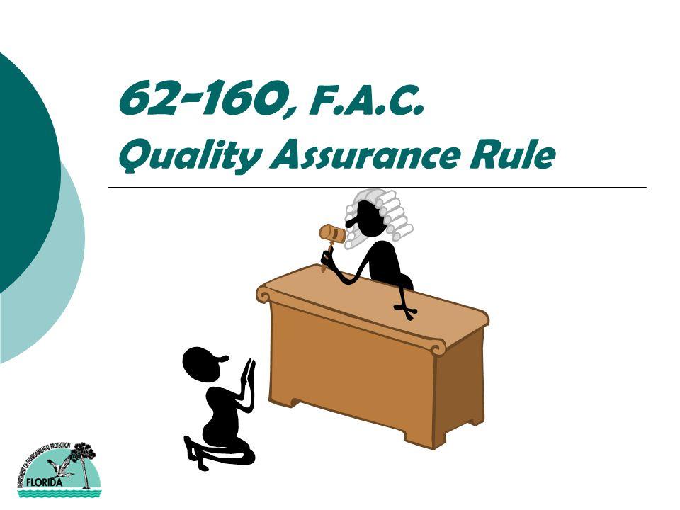 62-160, F.A.C. Quality Assurance Rule
