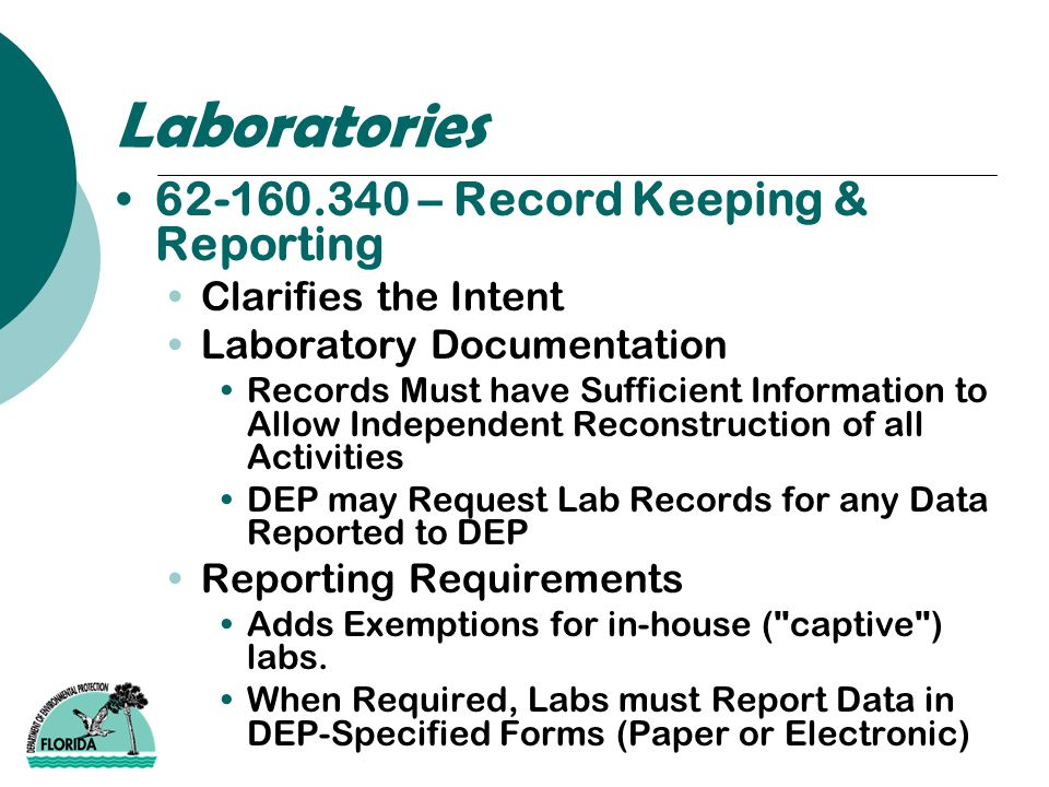 Laboratories 62-160.340 – Record Keeping & Reporting Clarifies the Intent Laboratory Documentation Records Must have Sufficient Information to Allow I