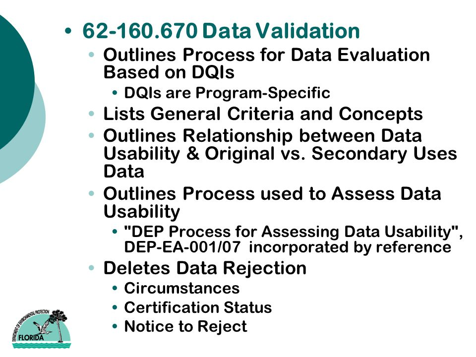 62-160.670 Data Validation Outlines Process for Data Evaluation Based on DQIs DQIs are Program-Specific Lists General Criteria and Concepts Outlines R