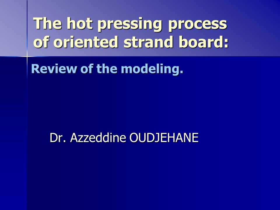 Background review (5) OSB preparation technology at high moisture content: Transfer mechanisms and pressing parameters, by A.