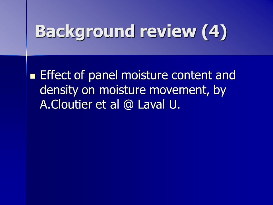 Background review (4) Effect of panel moisture content and density on moisture movement, by A.Cloutier et al @ Laval U.