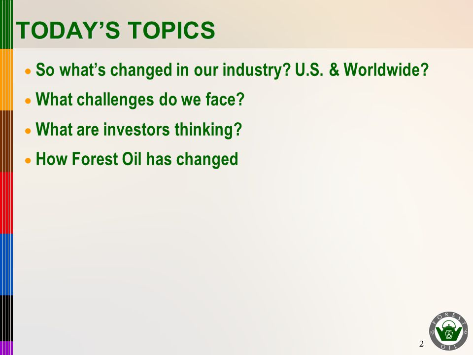 2 TODAY'S TOPICS  So what's changed in our industry.