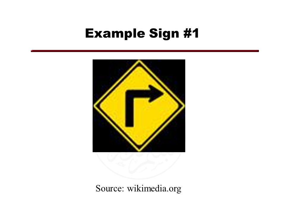 Example Sign #1 Source: wikimedia.org