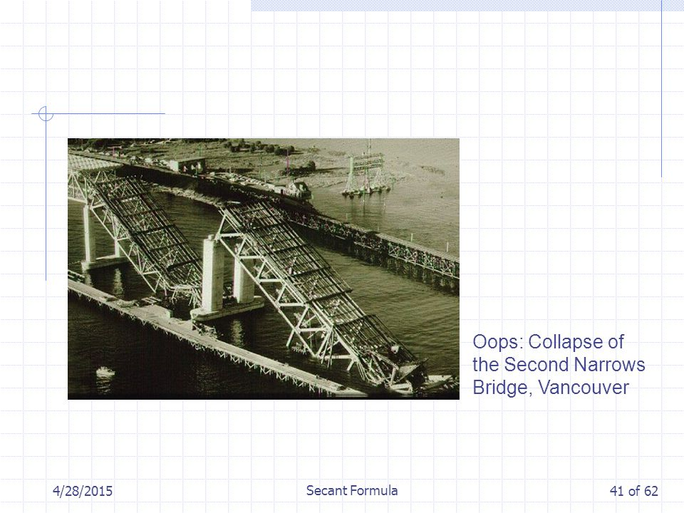 4/28/2015 Secant Formula 41 of 62 Oops: Collapse of the Second Narrows Bridge, Vancouver