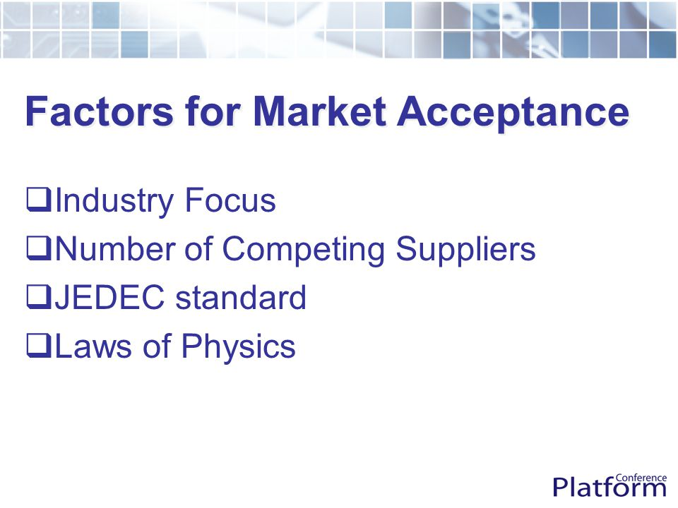 Industry Focus  The JEDEC roadmap represents the industry focus for mainstream products  DDR-I tops out at 333 MHz data rate  DDR-II starts at 400 MHz data rate  This DOES NOT mean that DDR-I at 400 MHz data rate will not ship in volume  It DOES mean that there will be price premiums for this speed bin
