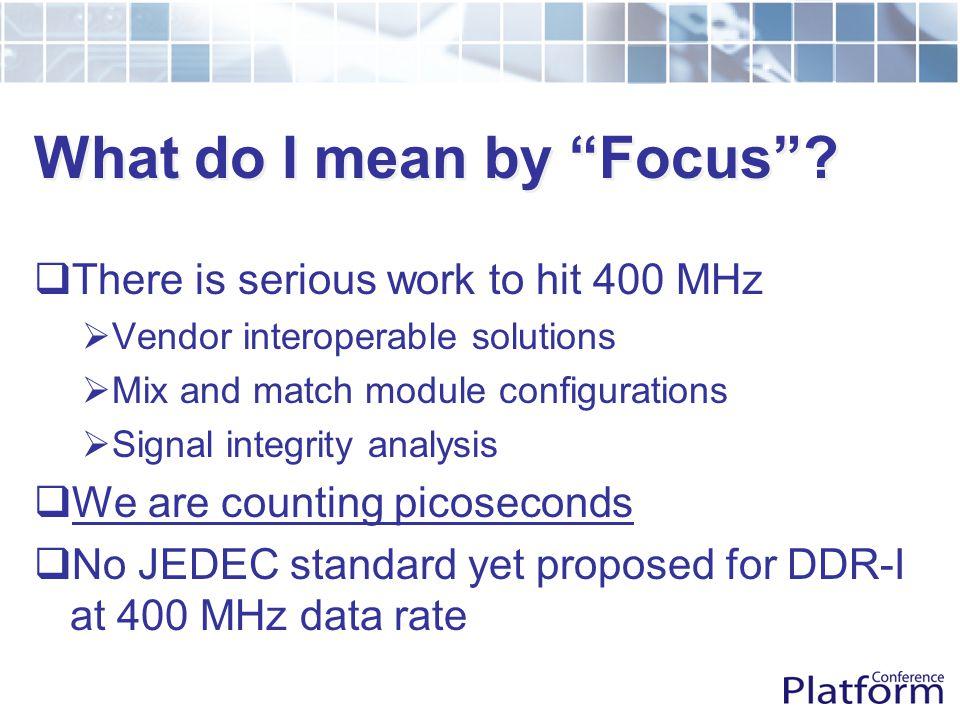 Reduces system cost while improving signal integrity Data Controller V TT = V DD Q  2 DRAM Data Controller DRAM VDDQ  2 DDR-I DDR-II