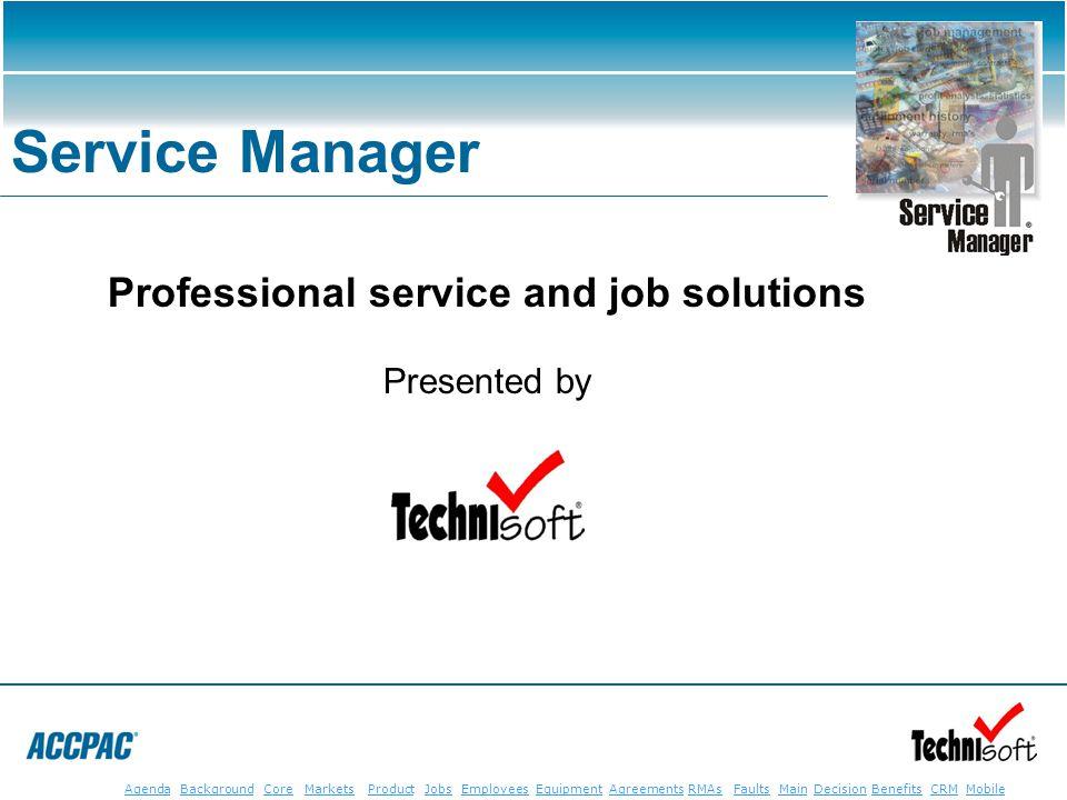 JobsEmployeesEquipmentAgreementsRMAsFaultsMainAgendaBackgroundCoreMarketsProductDecisionBenefitsBenefits CRM MobileCRMMobile Professional service and