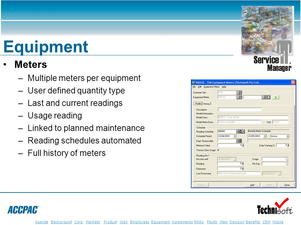JobsEmployeesEquipmentAgreementsRMAsFaultsMainAgendaBackgroundCoreMarketsProductDecisionBenefitsBenefits CRM MobileCRMMobile Equipment Meters –Multipl