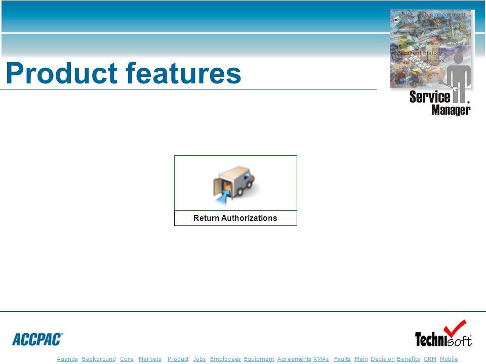 JobsEmployeesEquipmentAgreementsRMAsFaultsMainAgendaBackgroundCoreMarketsProductDecisionBenefitsBenefits CRM MobileCRMMobile Product features Return A