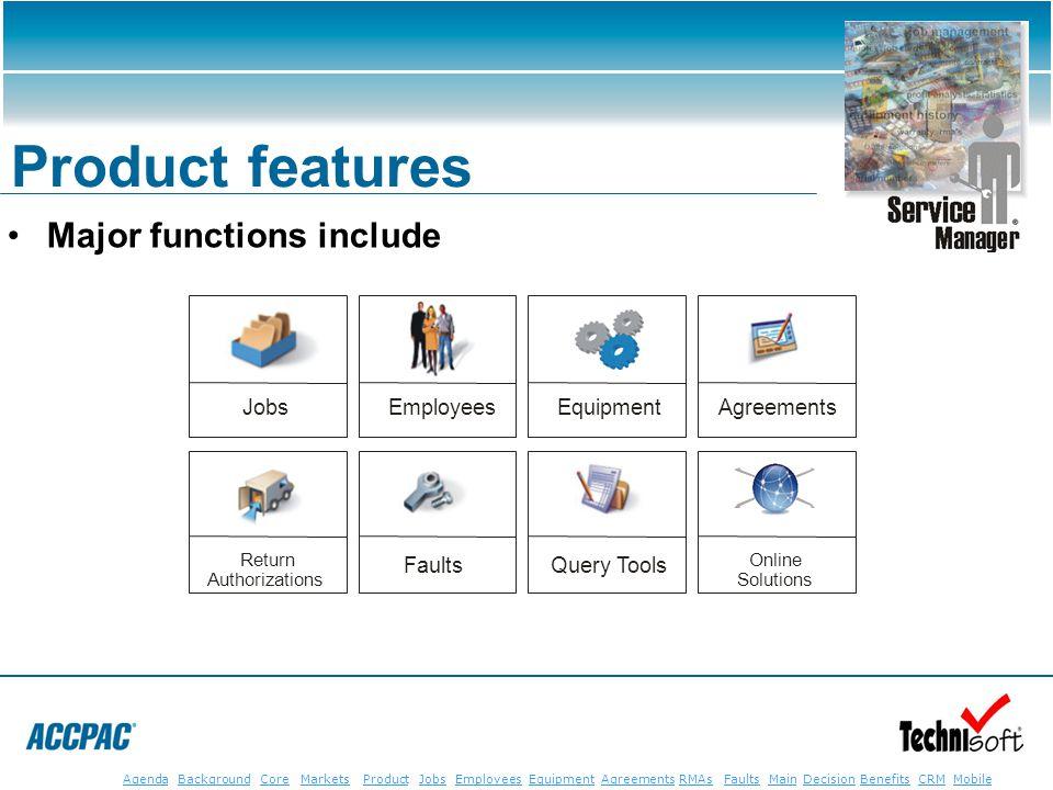 JobsEmployeesEquipmentAgreementsRMAsFaultsMainAgendaBackgroundCoreMarketsProductDecisionBenefitsBenefits CRM MobileCRMMobile Major functions include P