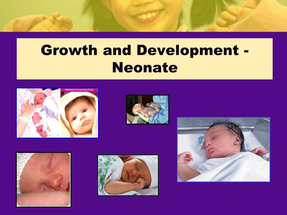 Growth and Development - Neonate