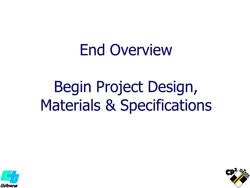 End Overview Begin Project Design, Materials & Specifications