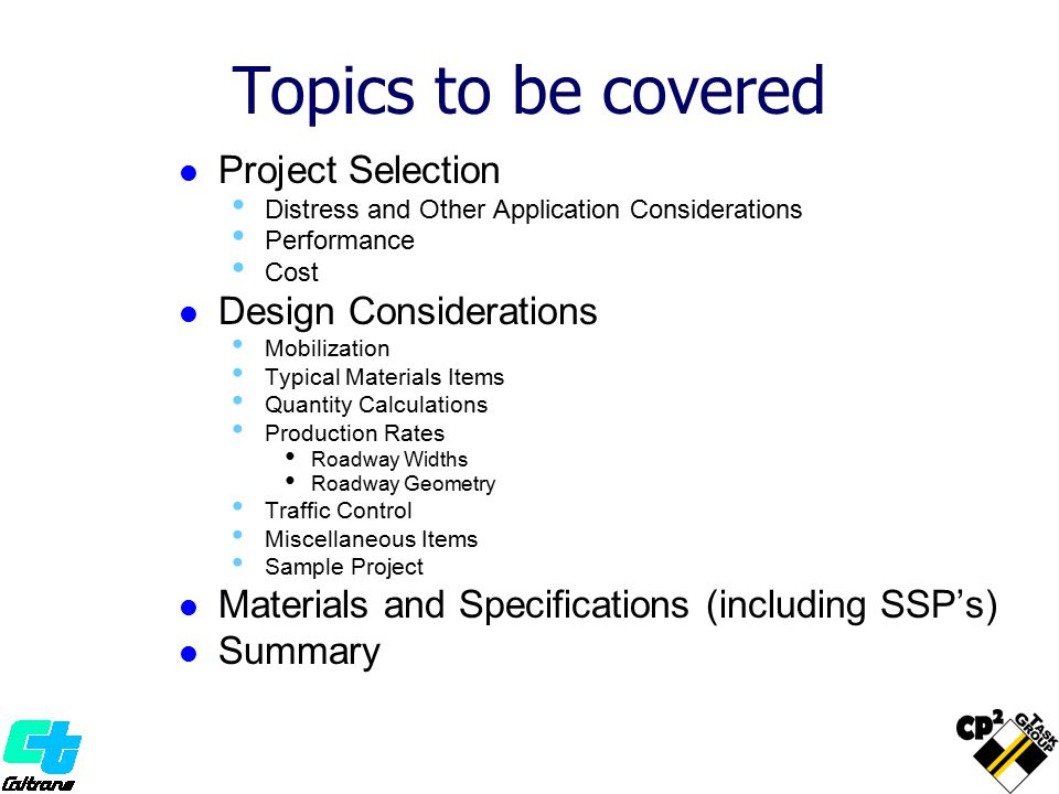Topics to be covered Project Selection Distress and Other Application Considerations Performance Cost Design Considerations Mobilization Typical Mater