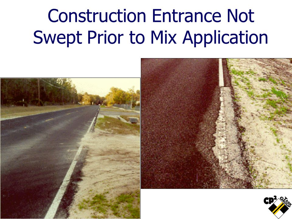 Construction Entrance Not Swept Prior to Mix Application