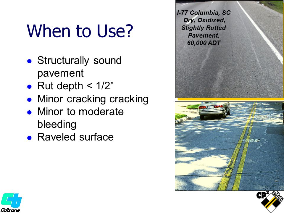 Traffic Control Typical release to traffic 10-20 minutes behind paver Multi-lane highways, consider moving lane closure Two-lane roadways ½ to ¾ mile closure Thinner lift allows faster production Emulsion Membrane eliminates need for Tack Coat
