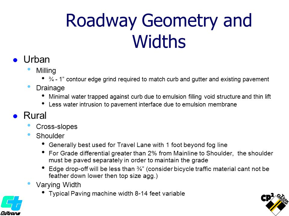 """Roadway Geometry and Widths Urban Milling ¾ - 1"""" contour edge grind required to match curb and gutter and existing pavement Drainage Minimal water tra"""