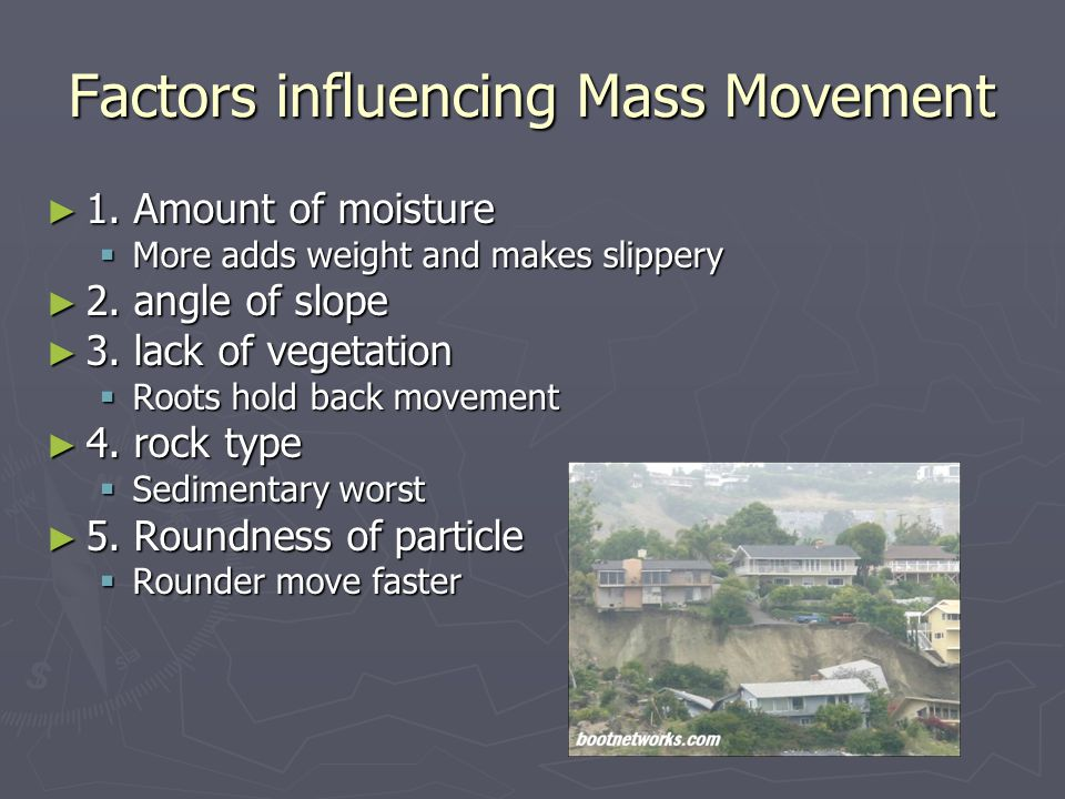 Factors influencing Mass Movement ► 1.