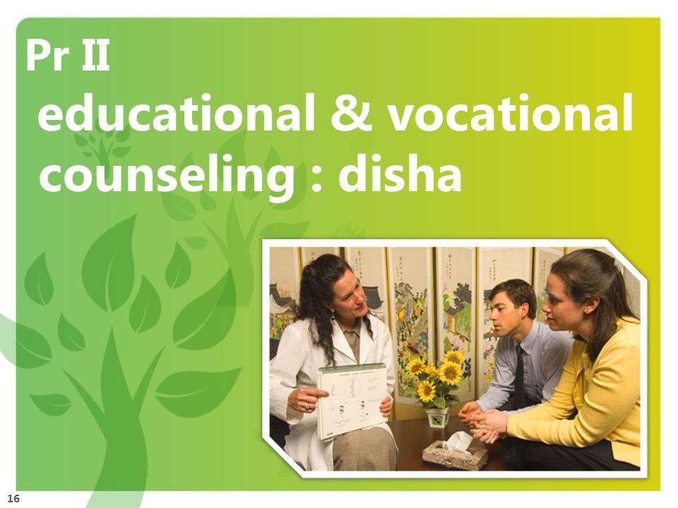 16 Pr II educational & vocational counseling : disha