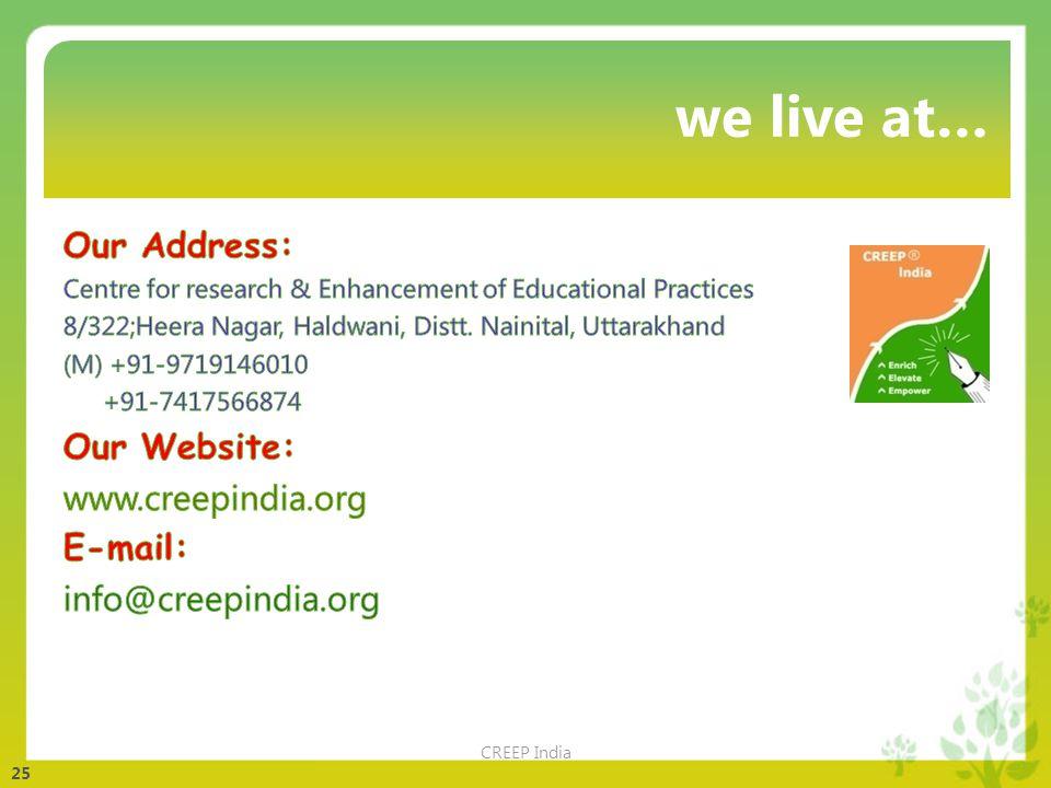 25 we live at… CREEP India
