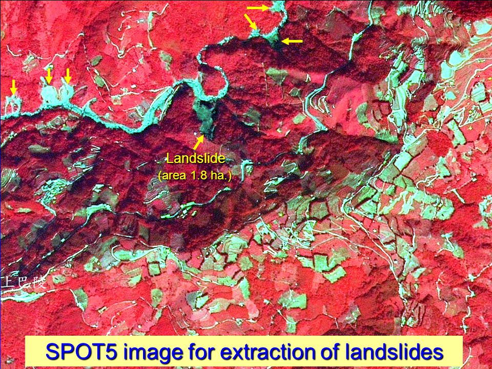 11 SPOT5 image for extraction of landslides Landslide area 1.8 ha.) (area 1.8 ha.)