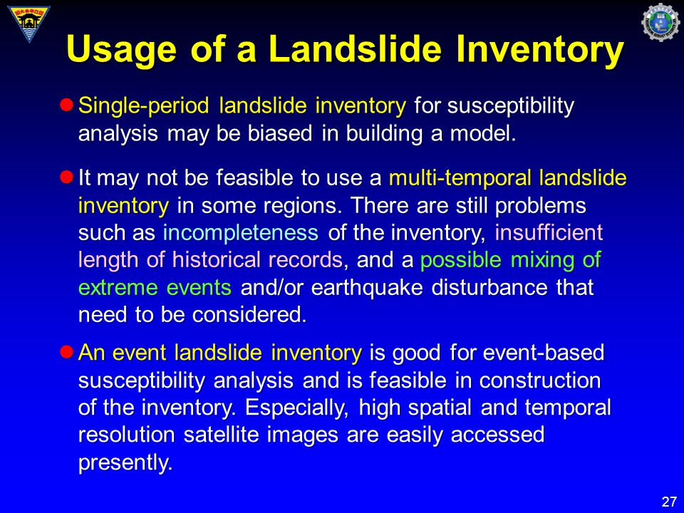 27 Usage of a Landslide Inventory Single-period landslide inventory for susceptibility analysis may be biased in building a model.