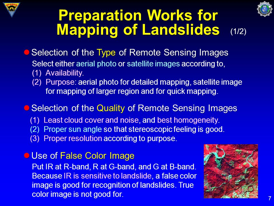 7 Preparation Works for Mapping of Landslides Selection of the Type of Remote Sensing Images Selection of the Type of Remote Sensing Images Select either aerial photo or satellite images according to, (1)Availability.