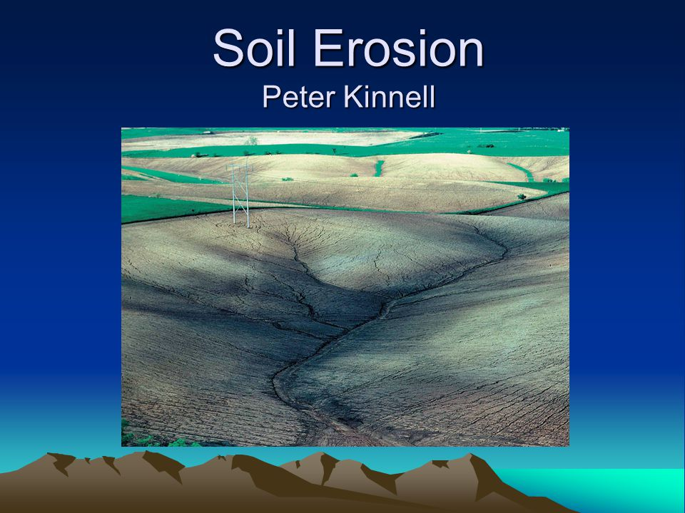 K: soil erodibility factor K from field experiments:  Time - 5 years or more  Expense - setup of plots (equipment and labour) - maintenance (equipment and labour) - resources tied up in data collection  Predict K from soil properties - less time and expense