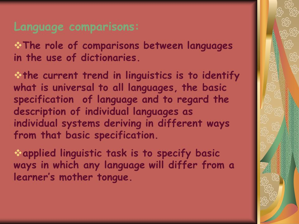 Language comparisons:  The role of comparisons between languages in the use of dictionaries.