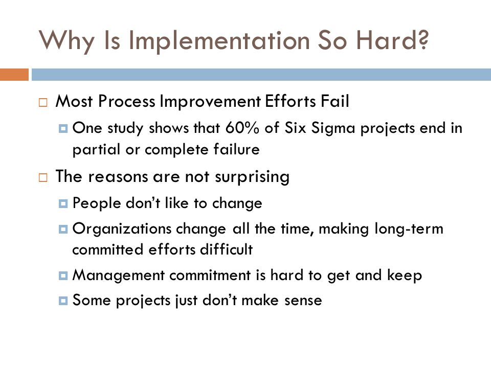 Why Is Implementation So Hard.