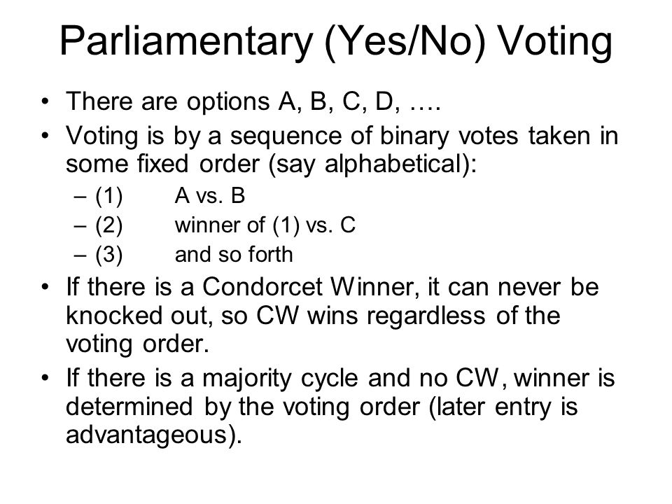 Parliamentary (Yes/No) Voting There are options A, B, C, D, ….
