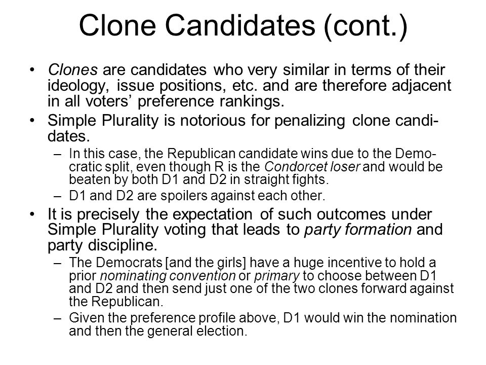 Clone Candidates (cont.) Clones are candidates who very similar in terms of their ideology, issue positions, etc.
