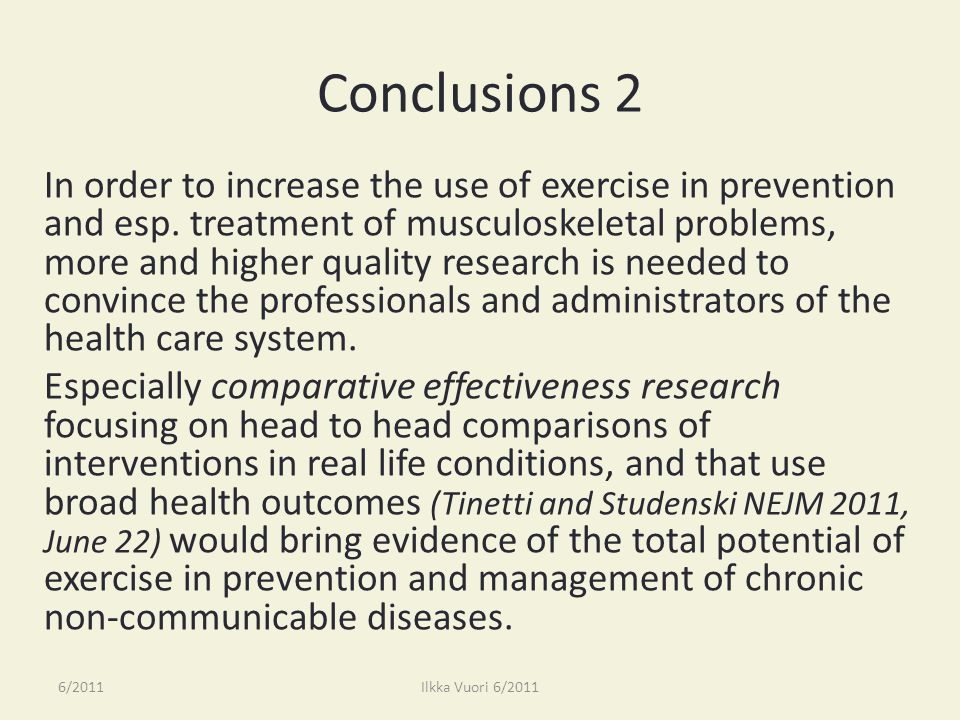 Conclusions 2 In order to increase the use of exercise in prevention and esp.