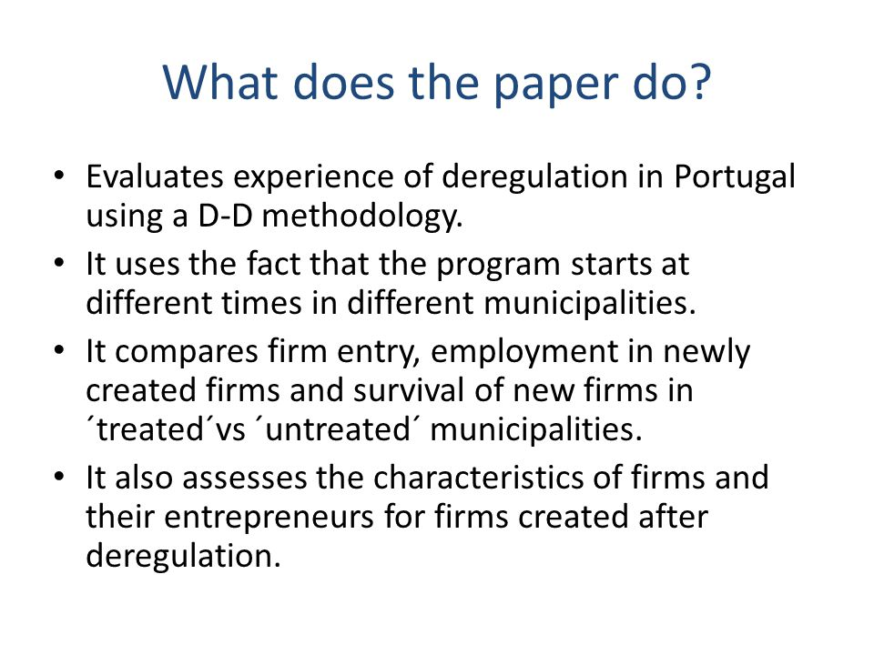 What does the paper do. Evaluates experience of deregulation in Portugal using a D-D methodology.