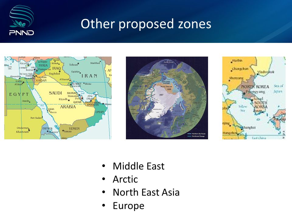 Other proposed zones Middle East Arctic North East Asia Europe