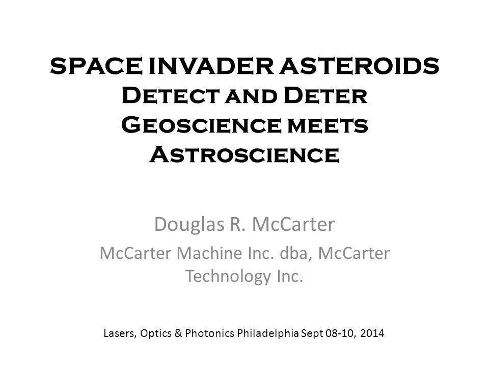 SPACE INVADER ASTEROIDS Detect and Deter Geoscience meets Astroscience Douglas R.