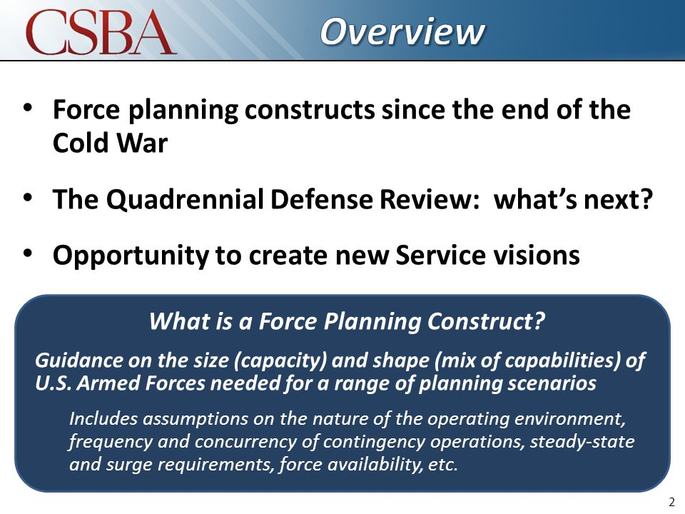 2 Force planning constructs since the end of the Cold War The Quadrennial Defense Review: what's next.