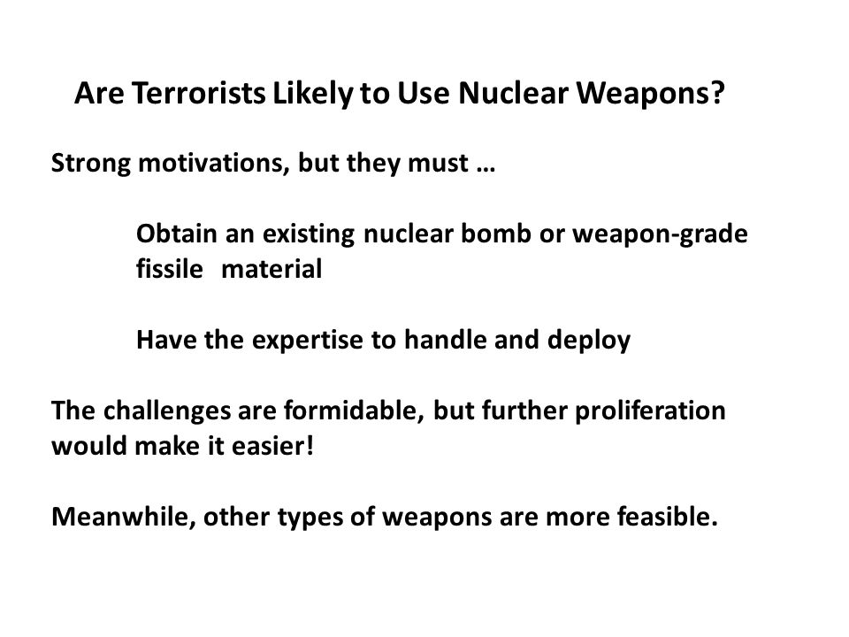Are Terrorists Likely to Use Nuclear Weapons.