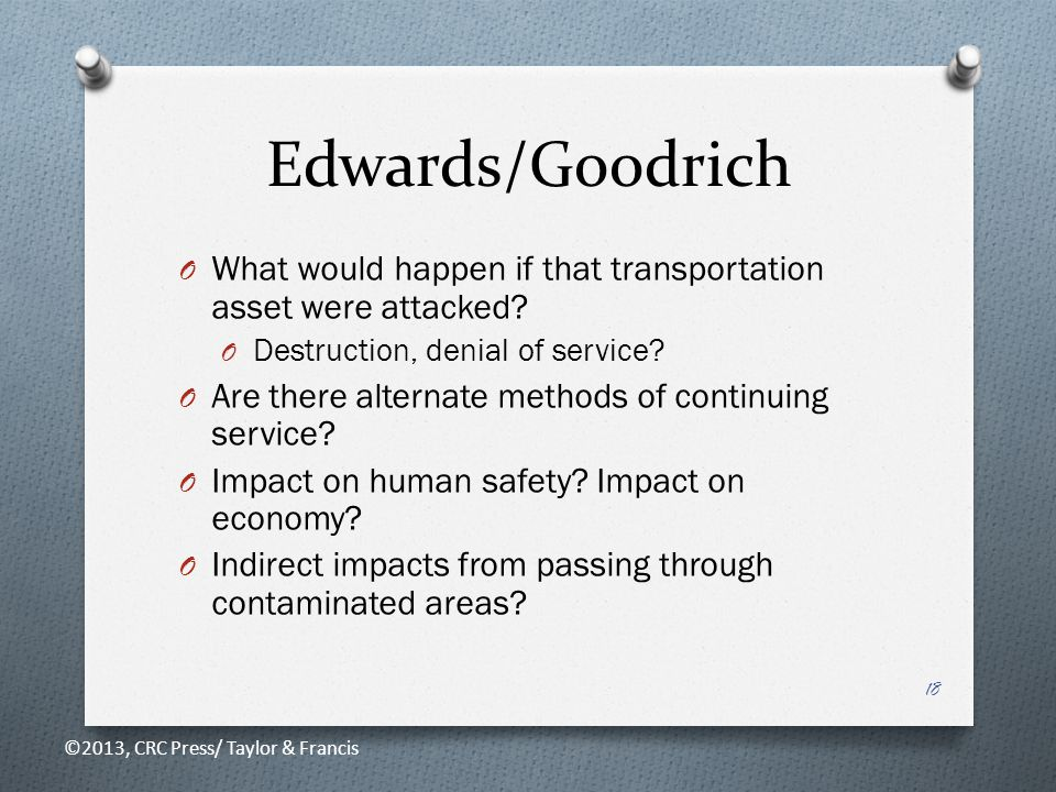 Edwards/Goodrich O What would happen if that transportation asset were attacked.