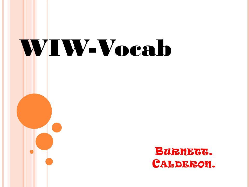 B URNETT. C ALDERON. WIW-Vocab