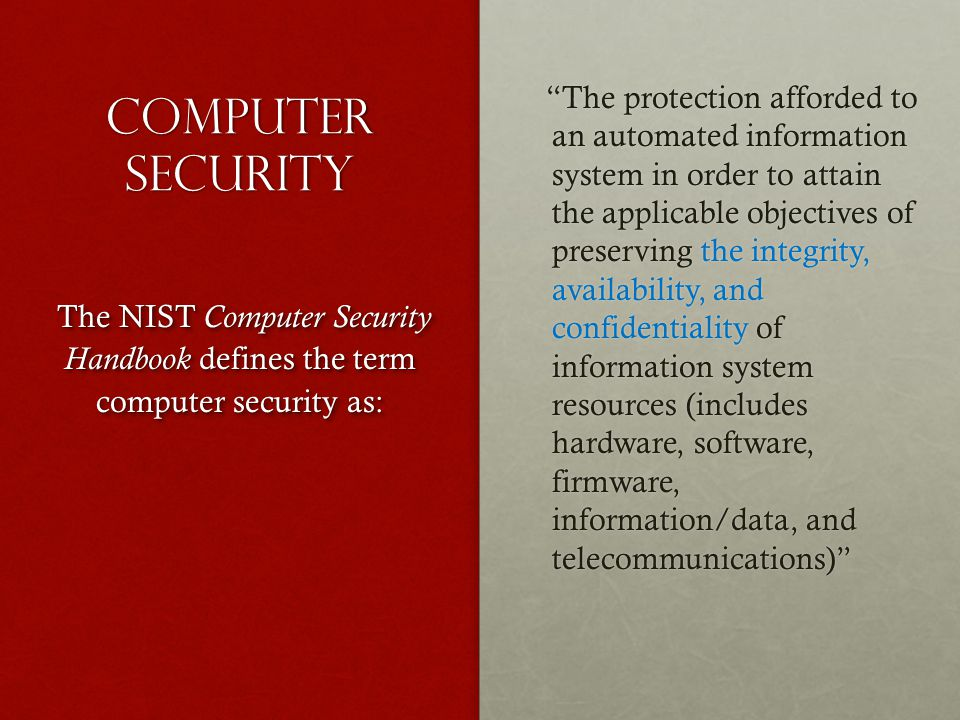 "Computer Security ""The protection afforded to an automated information system in order to attain the applicable objectives of preserving the integrity"