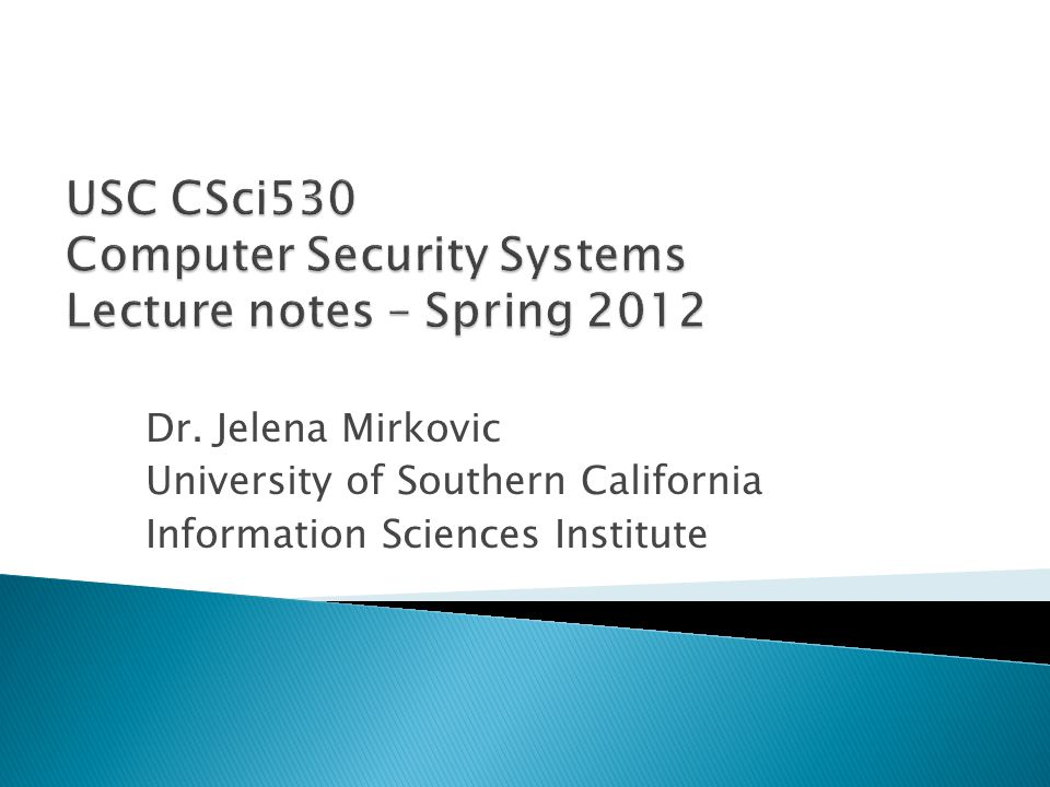 Dr. Jelena Mirkovic University of Southern California Information Sciences Institute